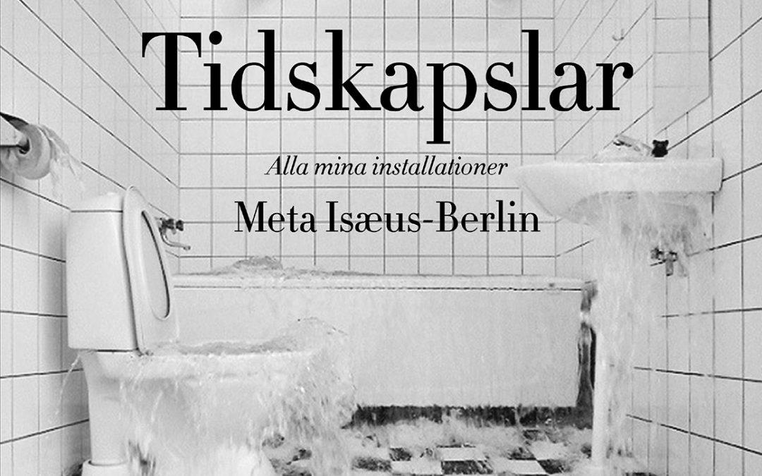Meta Isæus-Berlin ger en unik inblick i sin installationskonst i nya boken Tidskapslar